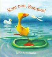 Kom nou, Bommes!