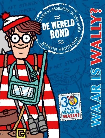 Waar is Wally : de wereld rond!
