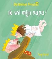 Ik wil mijn papa!