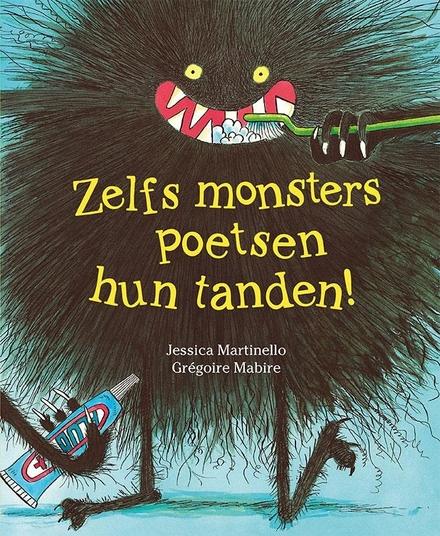 Zelfs monsters poetsen hun tanden!