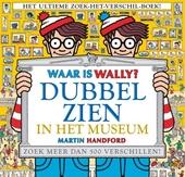 Waar is Wally? : dubbel zien in het museum!