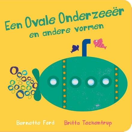 Een ovalen onderzeeër en andere vormen