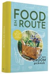 Food en route : alles voor een droompicknick : met meer dan 40 meeneemrecepten