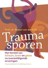 Traumasporen : het herstel van lichaam, brein en geest na overweldigende ervaringen