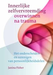 Innerlijke zelfvervreemding overwinnen na trauma : het onderscheiden en verenigen van persoonlijkheidsdelen