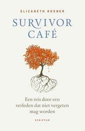 Survivor café : een reis door een verleden dat niet vergeten mag worden