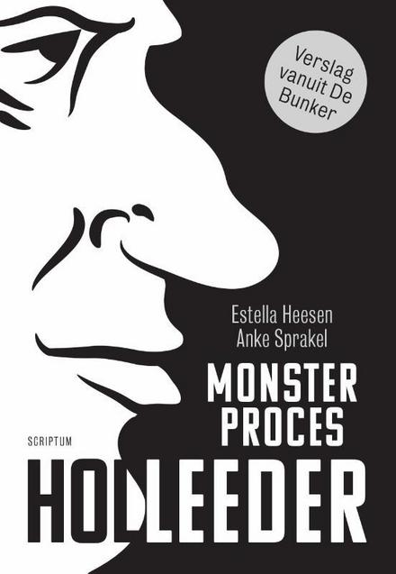 Monsterproces Holleeder : verslag vanuit De Bunker