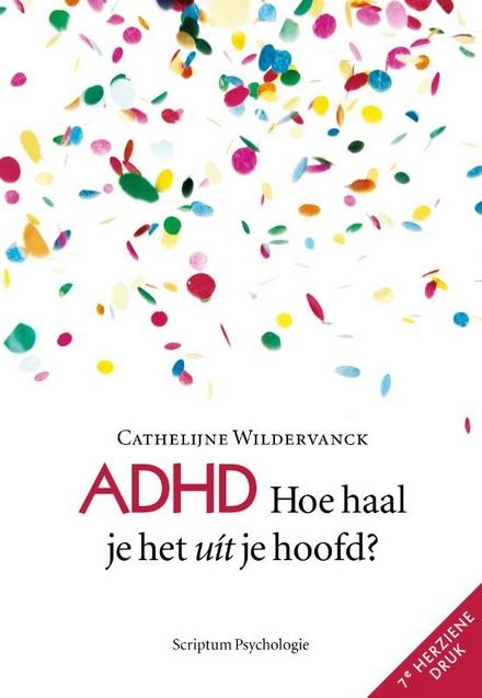 ADHD : hoe haal je het uit je hoofd?