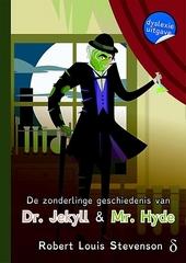 De zonderlinge geschiedenis van Dr. Jekyll & Mr. Hyde