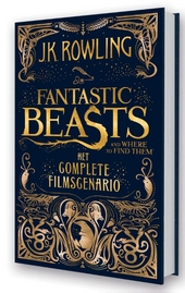 Fantastic beasts and where to find them : het complete filmscenario