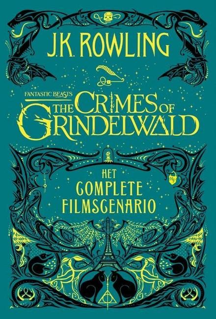Fantastic beasts : the crimes of Grindelwald : het complete filmscenario
