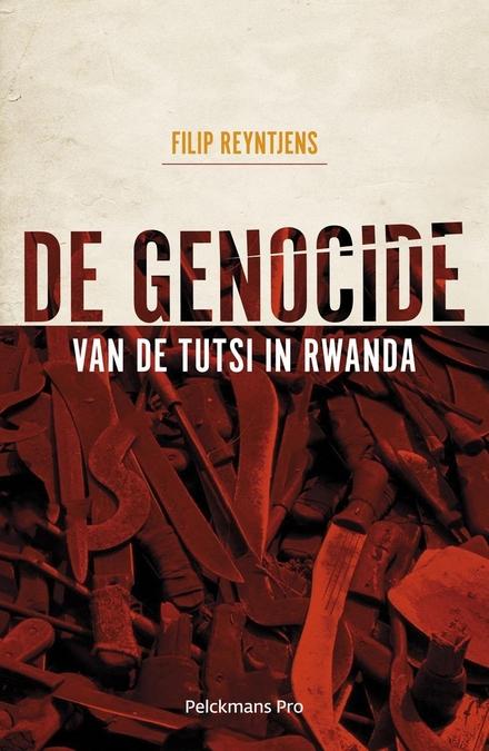 De genocide van de Tutsi in Rwanda
