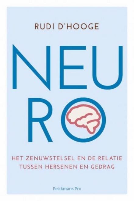 Neuro : het zenuwstelsel en de relatie tussen hersenen en gedrag