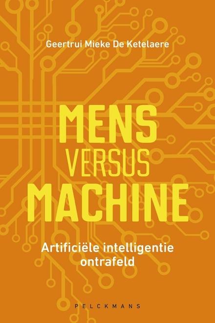 Mens versus machine : artificiële intelligentie ontrafeld