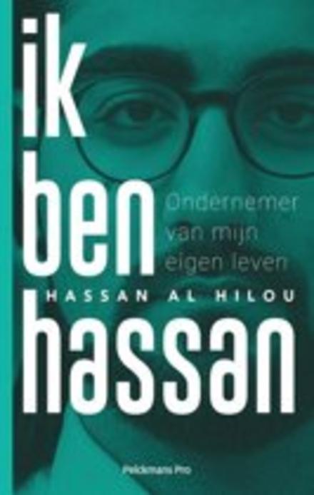 Ik ben Hassan : ondernemer van mijn eigen leven