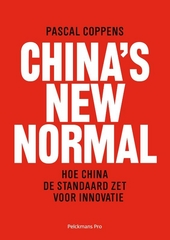 China's New Normal : hoe China de standaard zet voor innovatie