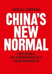 China's New Normal : hoe China de standaard zet voor innovatie
