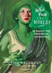 Who run the world? : de kracht van vrouwelijk leiderschap