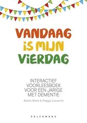 Vandaag is mijn vierdag : interactief voorleesboek voor een jarige met dementie