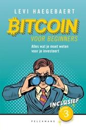 Bitcoin voor beginners : alles wat je moet weten voor je investeert