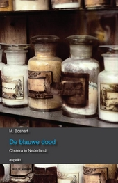 De blauwe dood : cholera in Nederland