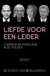 Liefde voor een leider : charisma en populisme in de politiek