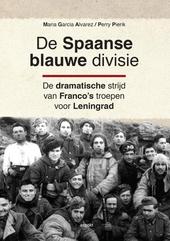 De Spaanse blauwe divisie : de dramatische strijd van Franco's troepen voor Leningrad