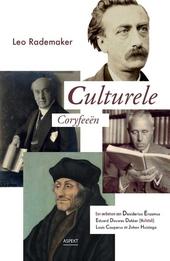 Culturele Coryfeeën : een eerbetoon aan Desiderius Erasmus, Eduard Douwes Dekker (Multatuli), Louis Couperus en Jo...