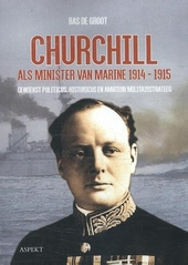Churchill als minister van Marine 1914-1915 : gewiekst politicus, historicus en amateur militairstrateeg