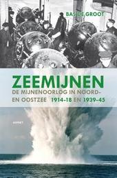 Zeemijnen : de mijnenoorlog in Noord- en Oostzee 1914-18 en 1939-45