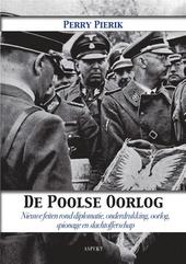 De Poolse oorlog : nieuwe feiten rond diplomatie, onderdrukking, oorlog, spionage en slachtofferschap