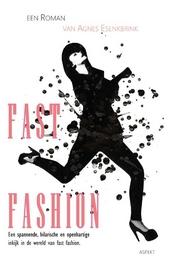 Fast fashion : een spannend, hilarisch en openhartig inkijkje in de modewereld met een boodschap