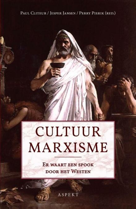Cultuurmarxisme : er waart een spook door het Westen