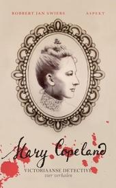 Mary Copeland : Victoriaanse detective : vier verhalen. [Deel 1]