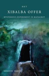 Het Xibalba offer : mysterieus experiment in Mayagrot