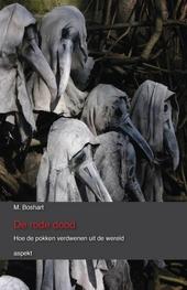 De rode dood : hoe de pokken verdwenen uit de wereld
