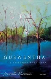 Guswentha : de verborgen boodschap