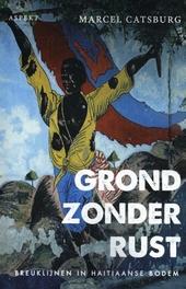 Grond zonder rust : breuklijnen in Haïtiaanse bodem