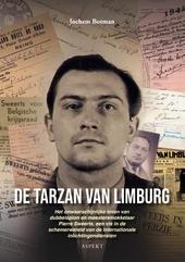 De Tarzan van Limburg : het onwaarschijnlijke leven van dubbelspion en meestersmokkelaar Pierre Sweerts, een vis in...