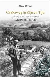 Onderweg in Zijn en Tijd : inleiding in het leven en werk van Martin Heidegger
