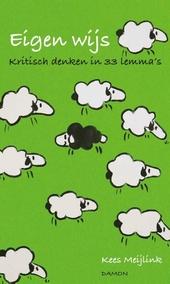 Eigen wijs : kritisch denken in 33 lemma's