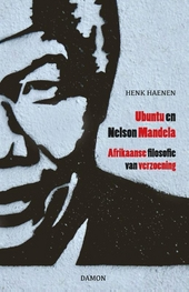 Ubuntu en Nelson Mandela : Afrikaanse filosofie van verzoening