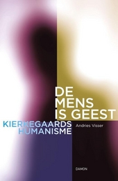 De mens is geest : Kierkegaards humanisme