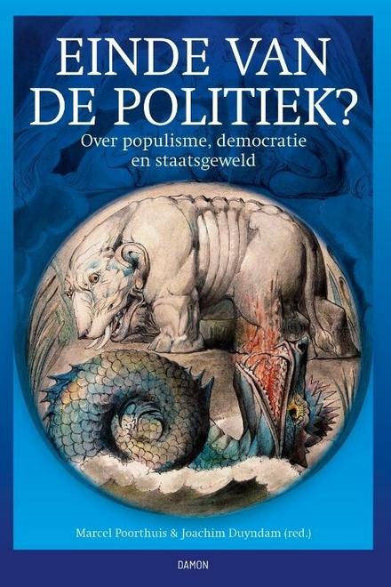 Einde van de politiek? : over populisme, democratie en staatsgeweld