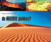 Waar op aarde zijn de warmste plekken?