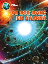 De big bang en daarna