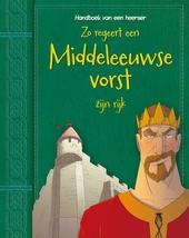 Zo regeert een middeleeuwse vorst zijn rijk