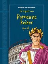 Zo regeert een Romeinse keizer zijn rijk