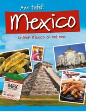 Mexico : ontdek Mexico en eet mee