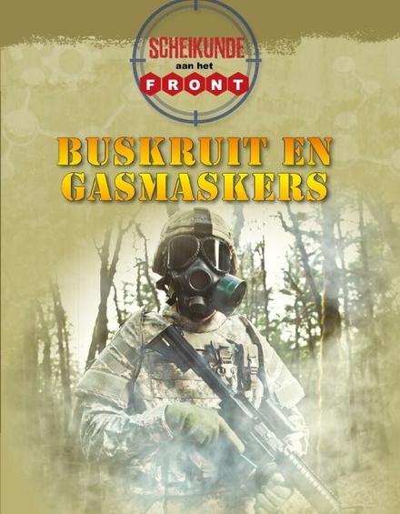 Buskruit en gasmaskers : scheikunde aan het front